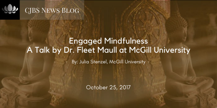 Engaged Minfulness, A Talk by Dr. Fleet Maull at McGill University