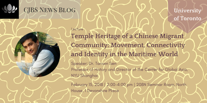 [Lecture] UofT: Temple Heritage of a Chinese Migrant Community: Movement, Connectivity and Identity in the Maritime World (February 15, 2018)