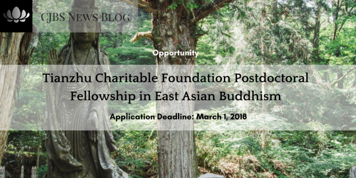 [Opportunity] Tianzhu Charitable Foundation Postdoctoral Fellowship in East Asian Buddhism (Deadline_ March 1, 2018)