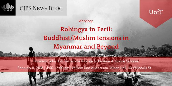[Workshop] UofT_ Rohingya in Peril_ Buddhist_Muslim tensions in Myanmar and Beyond (Feb.8, 2018)