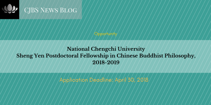 National Chengchi University_ Sheng Yen Postdoctoral Fellowship in Chinese Buddhist Philosophy, 2018-2019