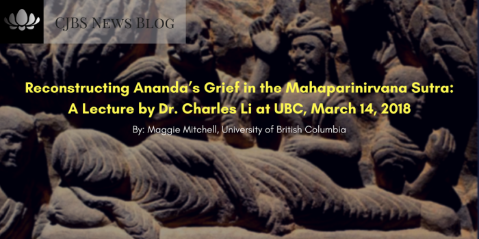 Reconstructing Ananda_s Grief in the Mahaparinirvana Sutra_ A Lecture by Dr. Charles Li at UBC, March 14, 2018