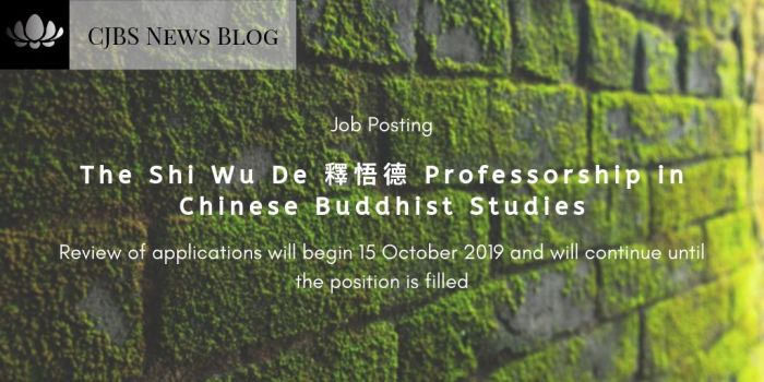 The Shi Wu De 釋悟德 Professorship in Chinese Buddhist Studies
